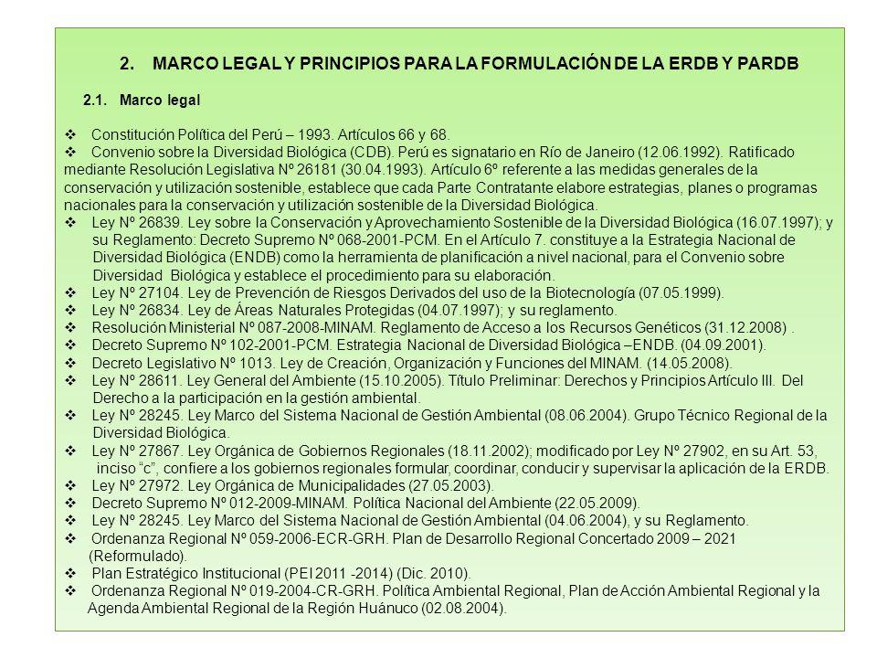 2.MARCO LEGAL Y PRINCIPIOS PARA LA FORMULACIÓN DE LA ERDB Y PARDB 2.1. Marco legal Constitución Política del Perú – 1993. Artículos 66 y 68. Convenio