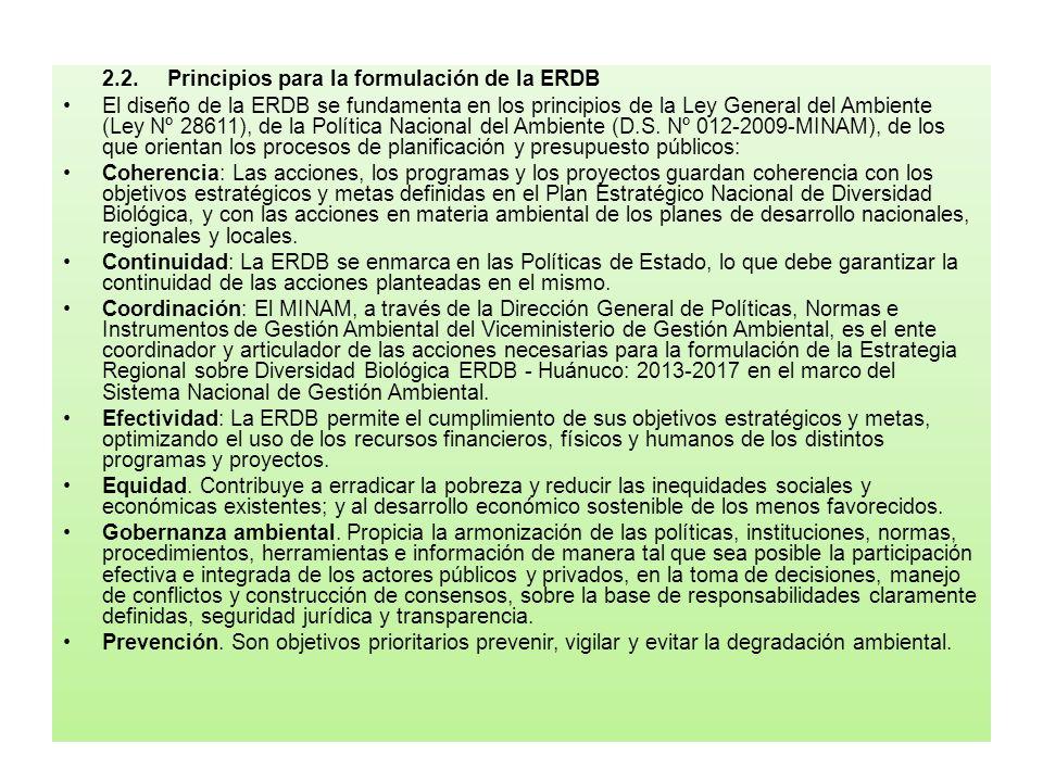 2.2.Principios para la formulación de la ERDB El diseño de la ERDB se fundamenta en los principios de la Ley General del Ambiente (Ley Nº 28611), de l