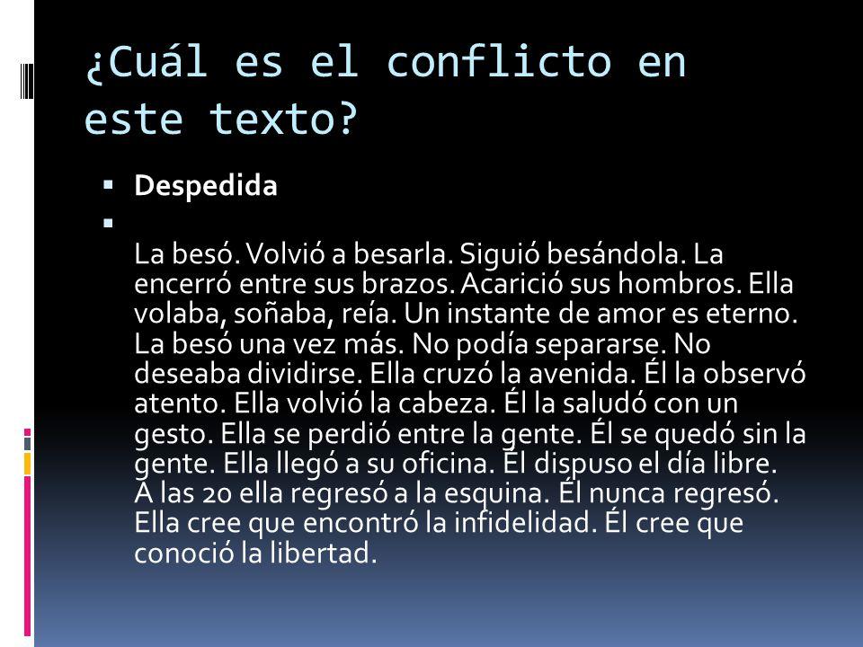 ¿Cuál es el conflicto en este texto.Despedida La besó.