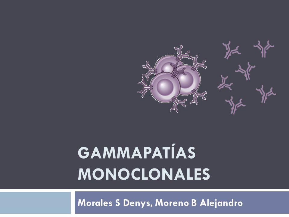 GAMMAPATÍAS MONOCLONALES Morales S Denys, Moreno B Alejandro