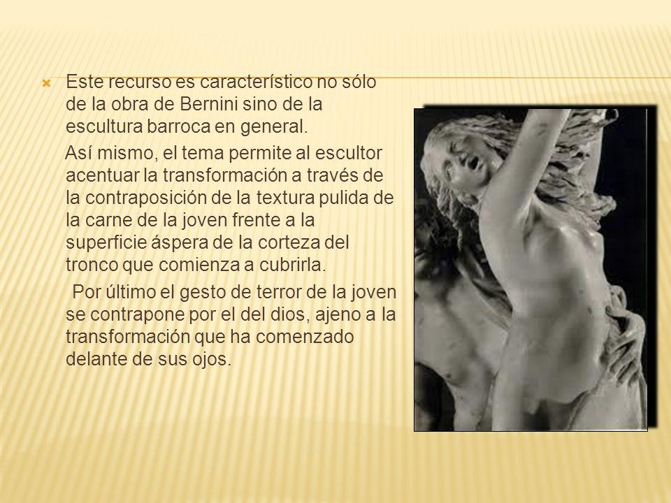Este recurso es característico no sólo de la obra de Bernini sino de la escultura barroca en general. Así mismo, el tema permite al escultor acentuar