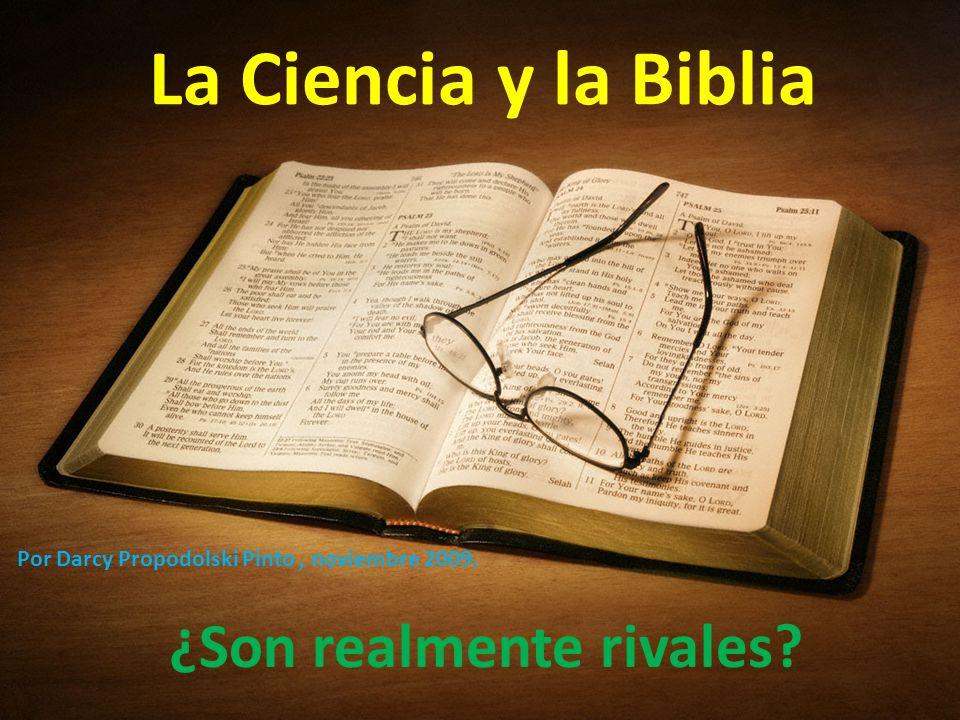 La Ciencia y la Biblia ¿Son realmente rivales? Por Darcy Propodolski Pinto, noviembre 2009.