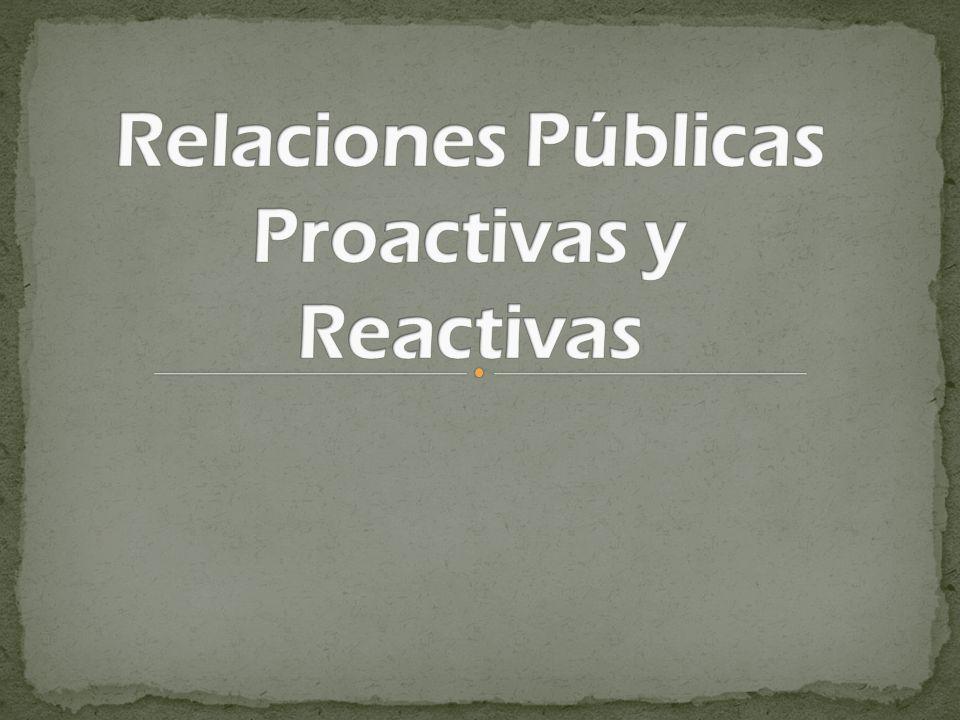 La gerencia de Relaciones Públicas se desarrolla con base en el cambio; adquiriendo una formulación proactiva, reactiva o de crisis.