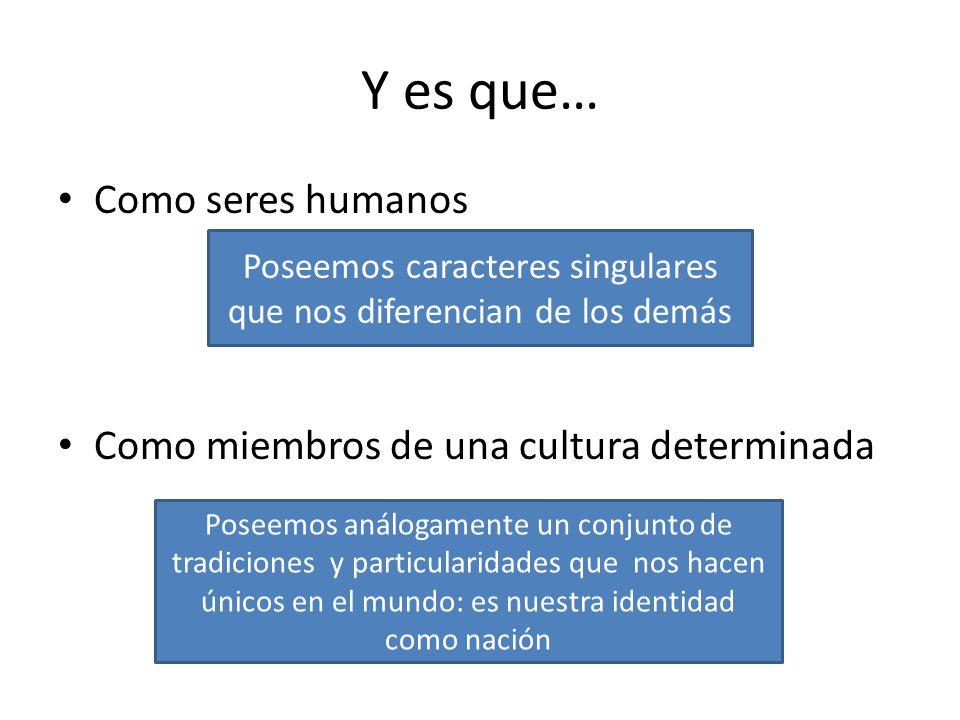 Identificación cultural Implica una valoración y aprecio de los miembros del grupo y una apertura hacia quienes no comparten su manera de ver la vida.
