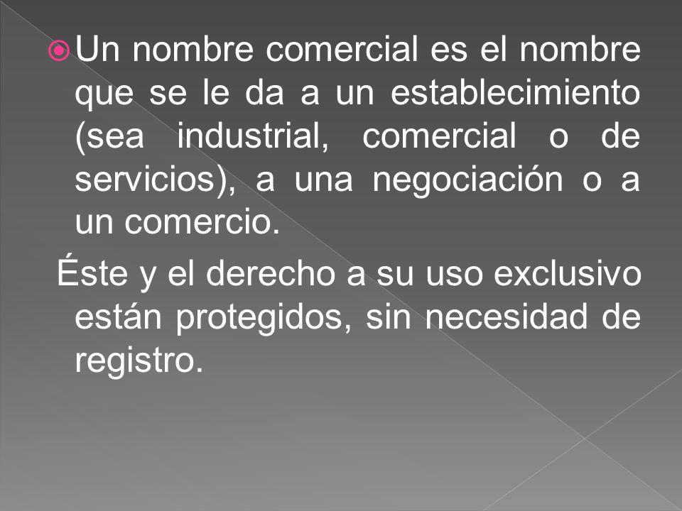 Un nombre comercial es el nombre que se le da a un establecimiento (sea industrial, comercial o de servicios), a una negociación o a un comercio. Éste