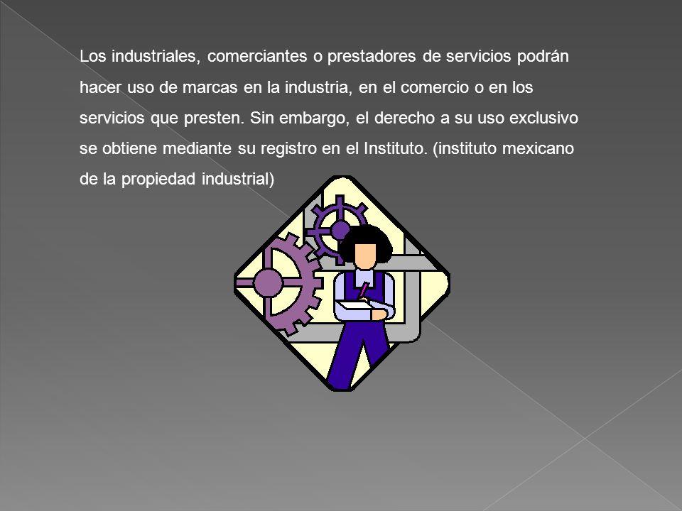Los industriales, comerciantes o prestadores de servicios podrán hacer uso de marcas en la industria, en el comercio o en los servicios que presten. S