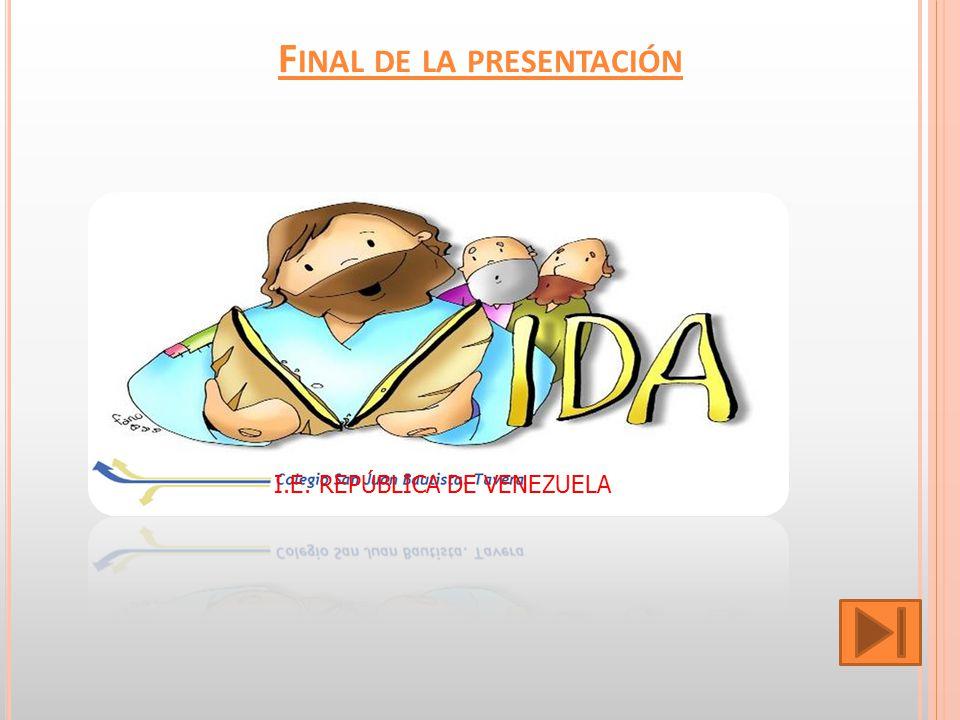 F INAL DE LA PRESENTACIÓN I.E. REPÚBLICA DE VENEZUELA