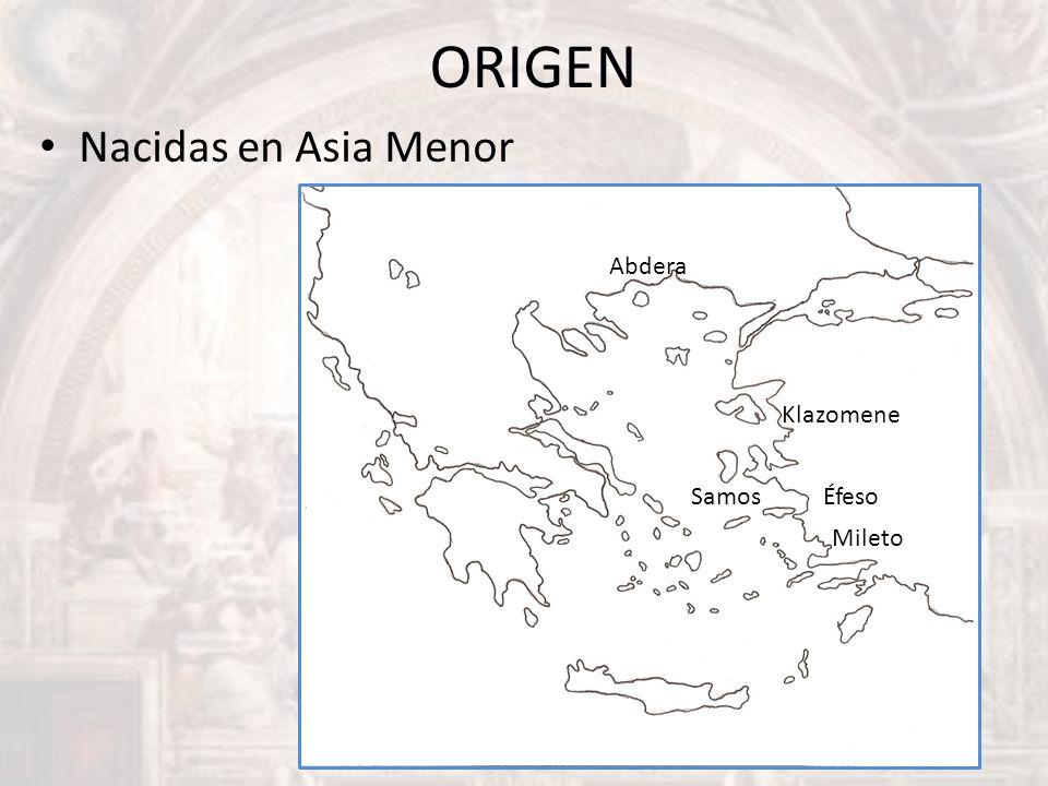 ORIGEN Nacidas en Asia Menor Mileto ÉfesoSamos Abdera Klazomene