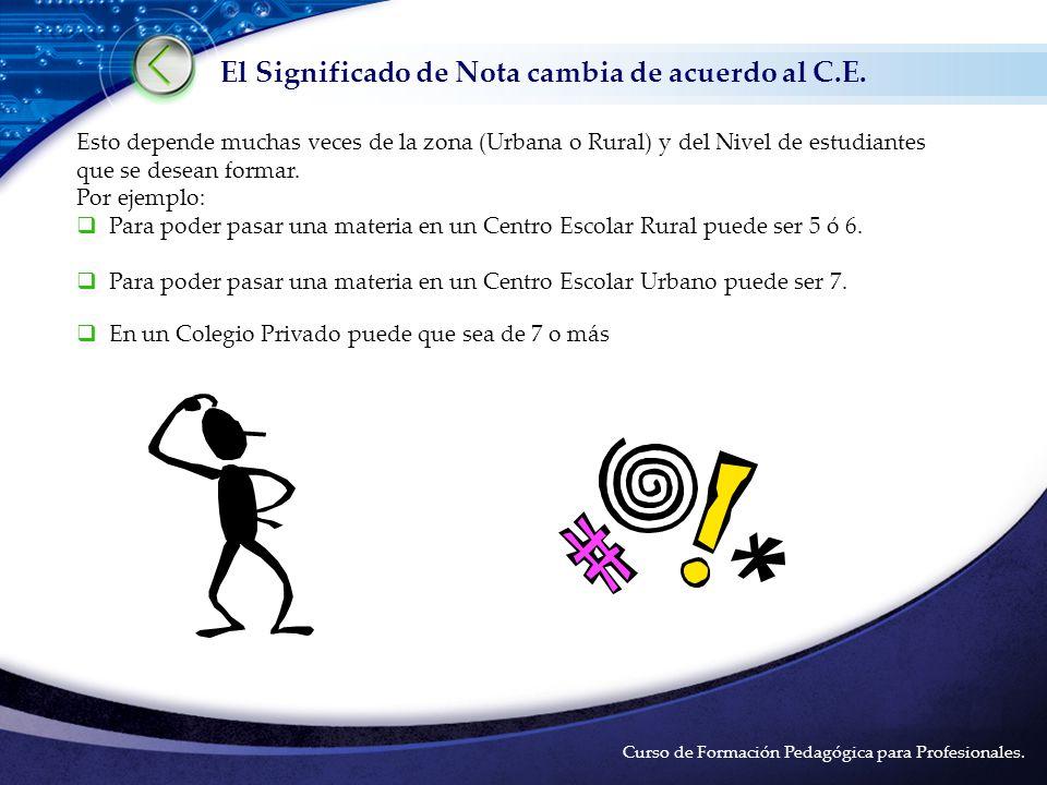 LOGO El Significado de Nota cambia de acuerdo al C.E.