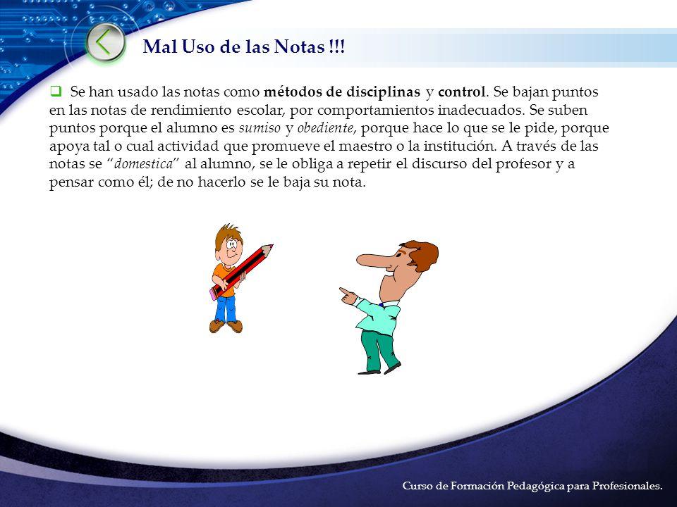 LOGO Mal Uso de las Notas !!.Se han usado las notas como métodos de disciplinas y control.
