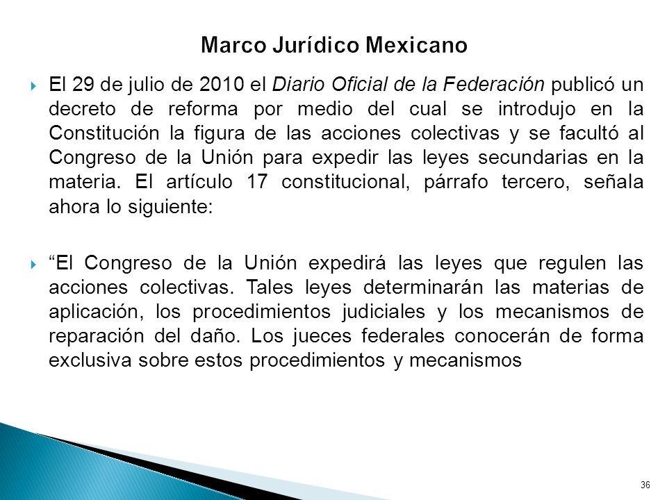 El 29 de julio de 2010 el Diario Oficial de la Federación publicó un decreto de reforma por medio del cual se introdujo en la Constitución la figura de las acciones colectivas y se facultó al Congreso de la Unión para expedir las leyes secundarias en la materia.