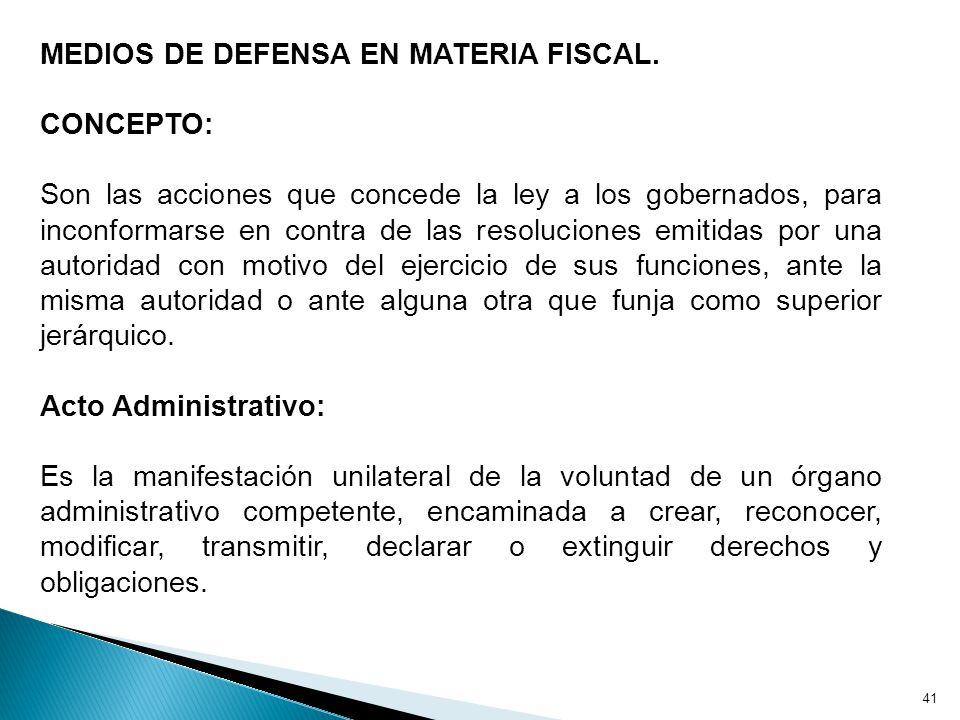 MEDIOS DE DEFENSA EN MATERIA FISCAL.