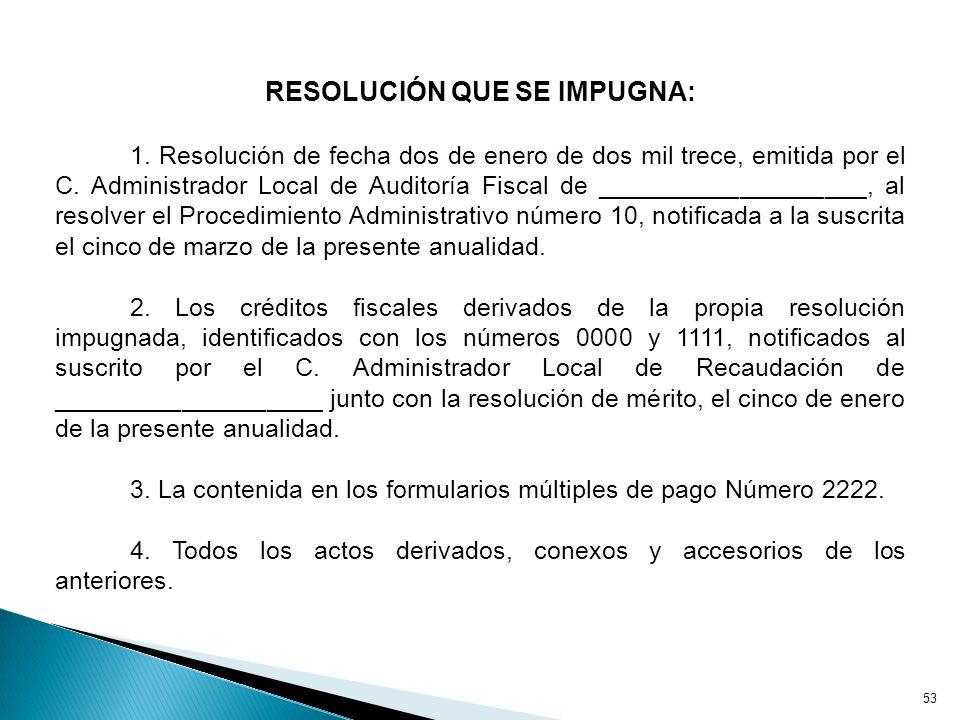 RESOLUCIÓN QUE SE IMPUGNA: 1.Resolución de fecha dos de enero de dos mil trece, emitida por el C.