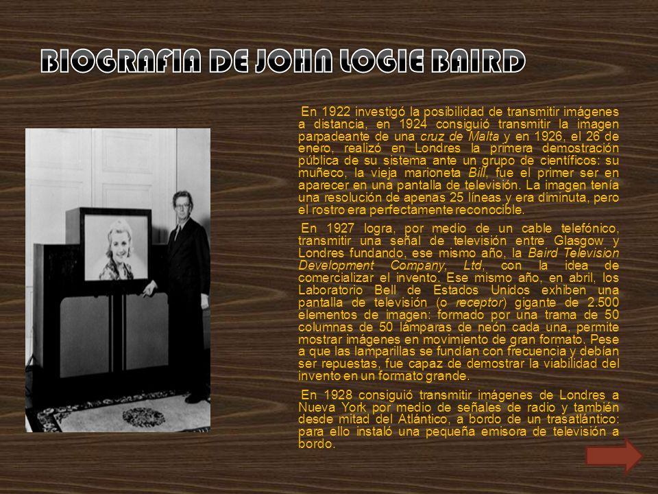 En 1922 investigó la posibilidad de transmitir imágenes a distancia, en 1924 consiguió transmitir la imagen parpadeante de una cruz de Malta y en 1926