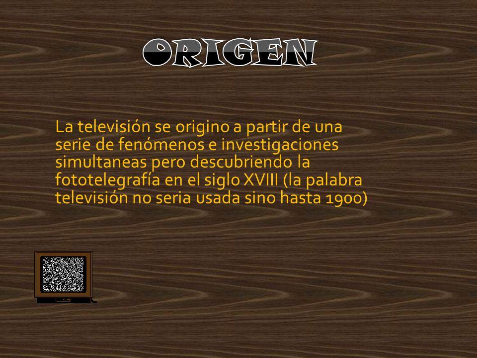 La televisión se origino a partir de una serie de fenómenos e investigaciones simultaneas pero descubriendo la fototelegrafía en el siglo XVIII (la pa