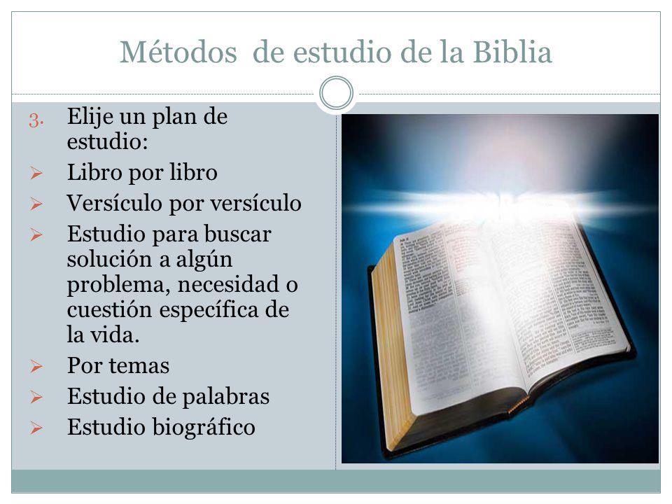 Métodos de estudio de la Biblia 3. Elije un plan de estudio: Libro por libro Versículo por versículo Estudio para buscar solución a algún problema, ne