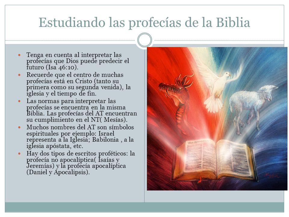 Estudiando las profecías de la Biblia Tenga en cuenta al interpretar las profecías que Dios puede predecir el futuro (Isa 46:10). Recuerde que el cent