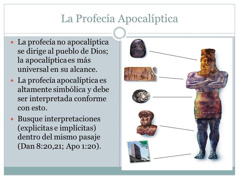 La Profecía Apocalíptica La profecía no apocalíptica se dirige al pueblo de Dios; la apocalíptica es más universal en su alcance. La profecía apocalíp
