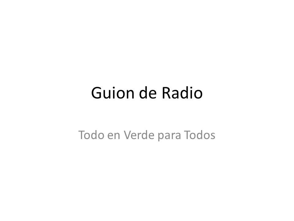 Guion de Radio Todo en Verde para Todos