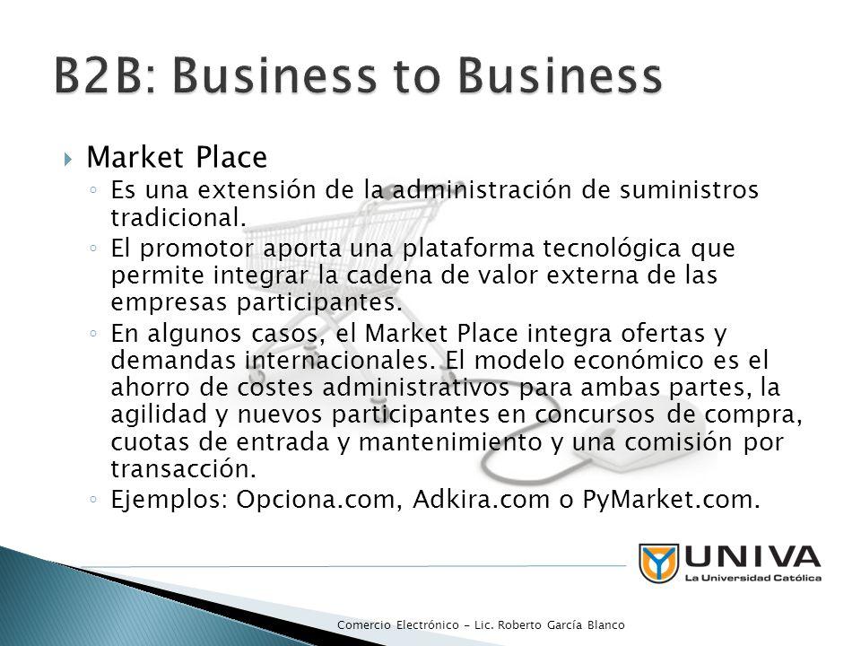 Market Place Es una extensión de la administración de suministros tradicional. El promotor aporta una plataforma tecnológica que permite integrar la c
