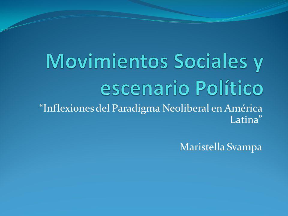 Inflexiones del Paradigma Neoliberal en América Latina Maristella Svampa