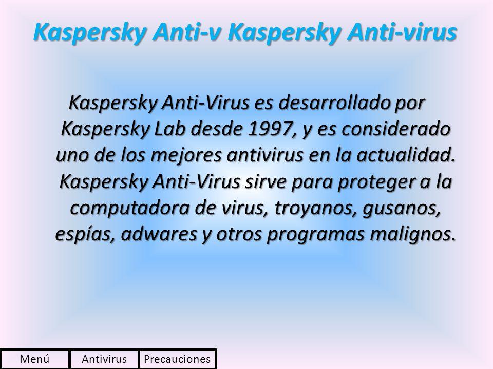Kaspersky Anti-v Kaspersky Anti-virus Kaspersky Anti-Virus es desarrollado por Kaspersky Lab desde 1997, y es considerado uno de los mejores antivirus