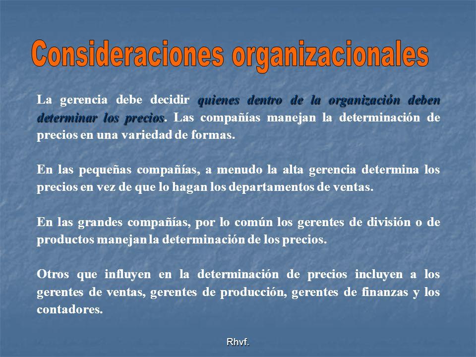 Rhvf. quienes dentro de la organización deben determinar los precios La gerencia debe decidir quienes dentro de la organización deben determinar los p