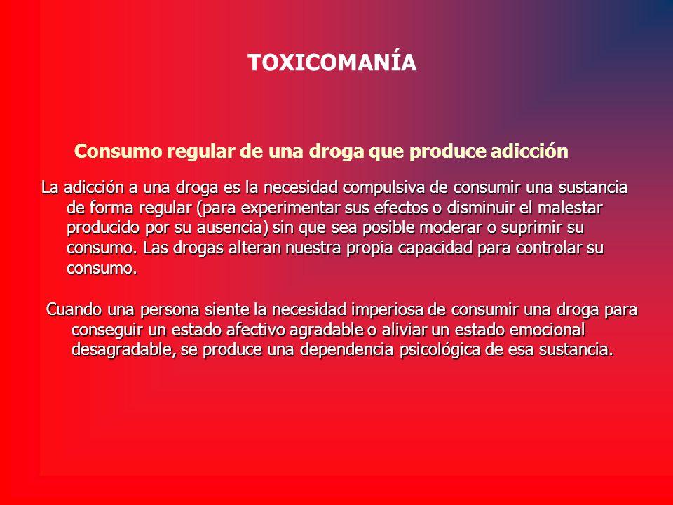 La adicción a una droga es la necesidad compulsiva de consumir una sustancia de forma regular (para experimentar sus efectos o disminuir el malestar p