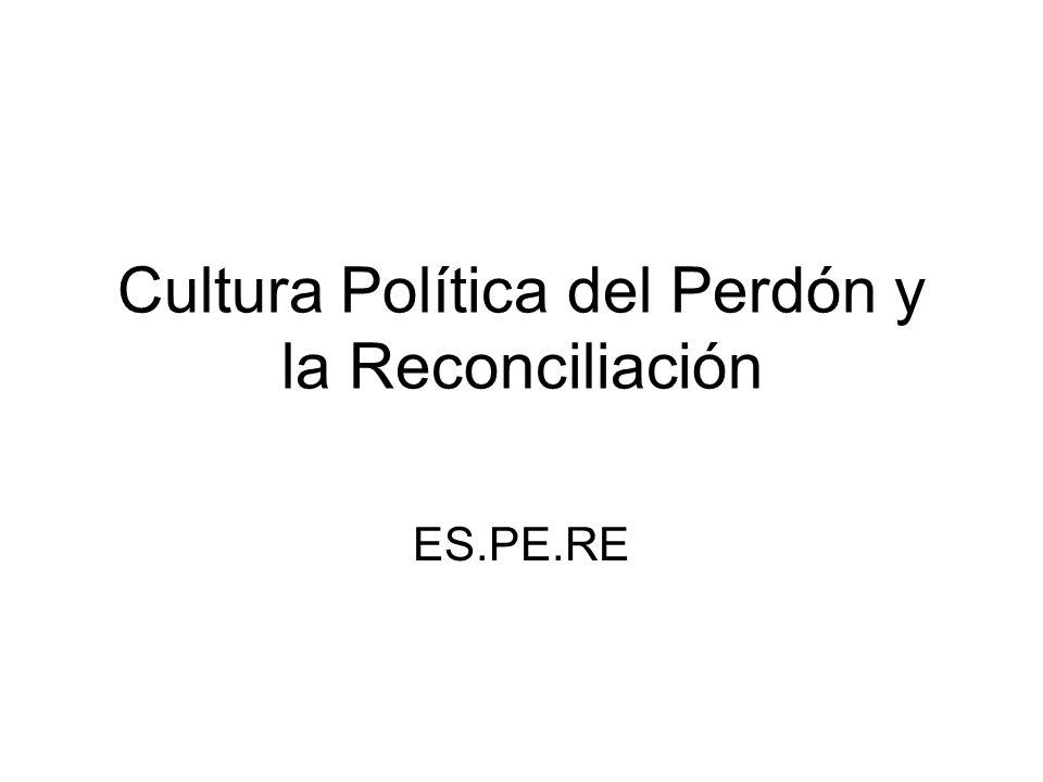 Cultura Política del Perdón y la Reconciliación ES.PE.RE