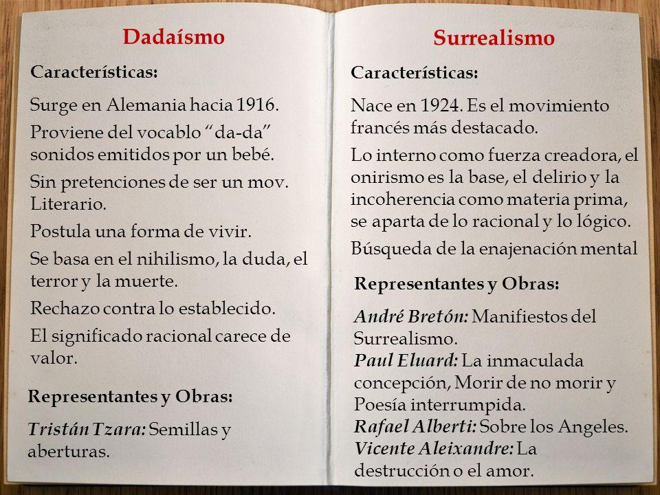 Dadaísmo Características: Surge en Alemania hacia 1916.