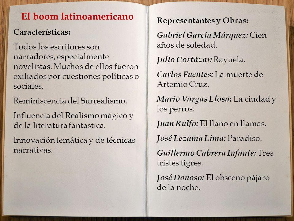 El boom latinoamericano Características: Todos los escritores son narradores, especialmente novelistas.