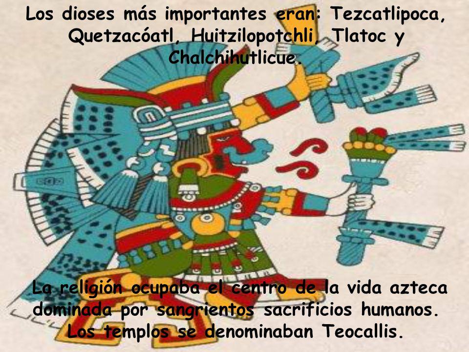 Los sacerdotes preparaban las ceremonias rituales, a las que asistía toda la población. Los aztecas adoptaron las creencias de pueblos sometidos y vec