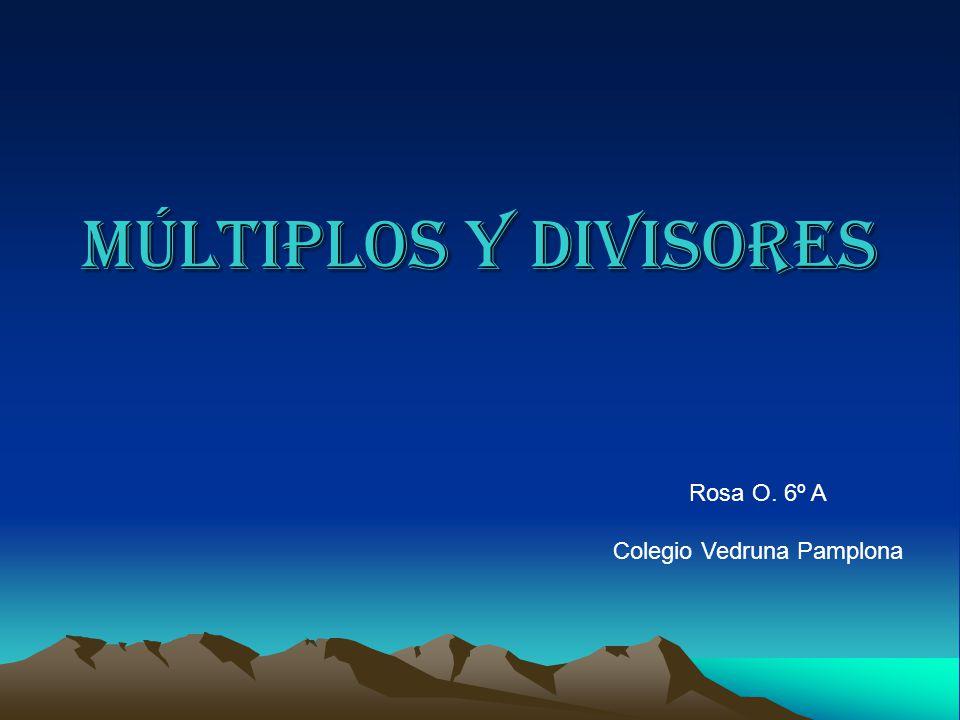 Múltiplos y divisores Rosa O. 6º A Colegio Vedruna Pamplona