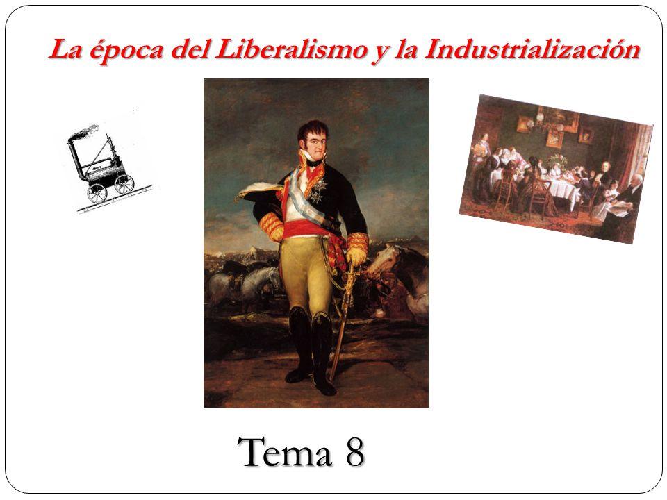 La época del Liberalismo y la Industrialización Tema 8