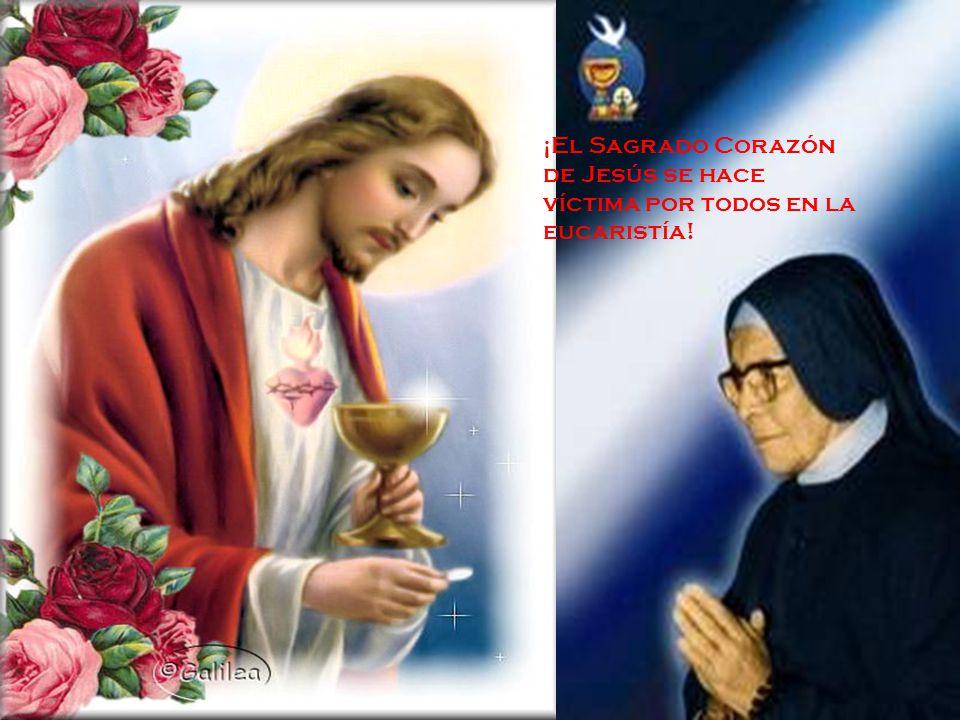 ¡ El Sagrado Corazón de Jesús se hace víctima por todos en la eucaristía!