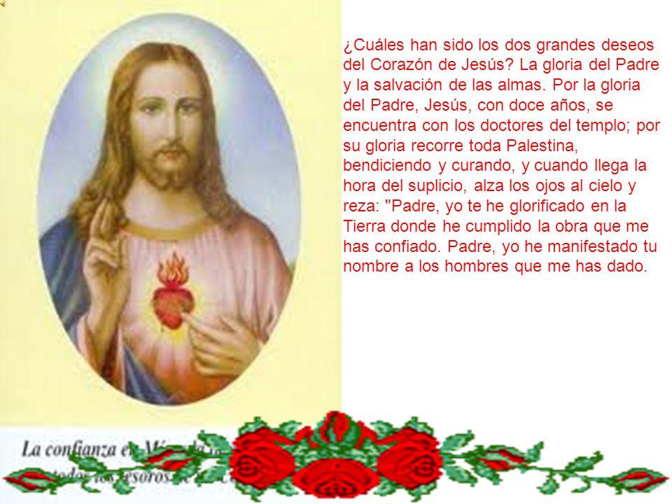 ¿Cuáles han sido los dos grandes deseos del Corazón de Jesús? La gloria del Padre y la salvación de las almas. Por la gloria del Padre, Jesús, con doc