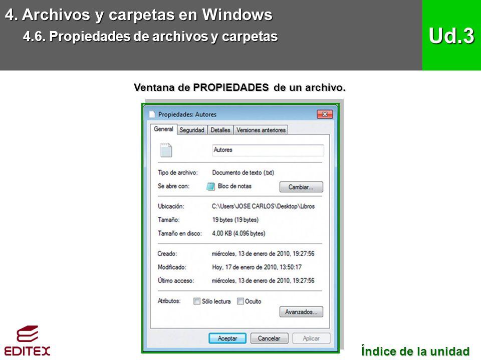 4. Archivos y carpetas en Windows 4.6. Propiedades de archivos y carpetas Ud.3 Índice de la unidad Índice de la unidad Ventana de PROPIEDADES de un ar