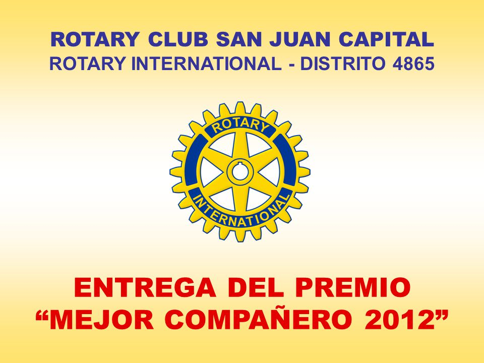 ENTREGA DEL PREMIO MEJOR COMPAÑERO 2012 ROTARY CLUB SAN JUAN CAPITAL ROTARY INTERNATIONAL - DISTRITO 4865