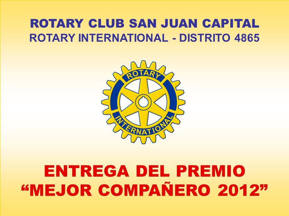 ROTARY CLUB SAN JUAN CAPITAL ROTARY INTERNATIONAL - DISTRITO 4865 ENTREGA DEL PREMIO MEJOR COMPAÑERO 2012