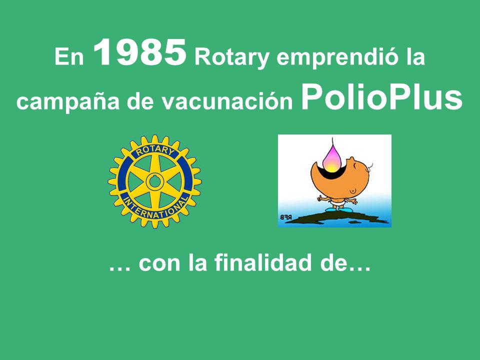 1985: MORÍAN de parálisis infantil ¡ 1.000 niños por día ! = aproximadamente ¡ 350.000 niños por año !