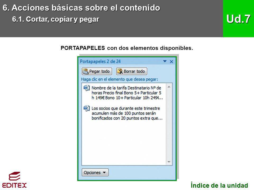 6. Acciones básicas sobre el contenido 6.1. Cortar, copiar y pegar Ud.7 PORTAPAPELES con dos elementos disponibles. Índice de la unidad Índice de la u