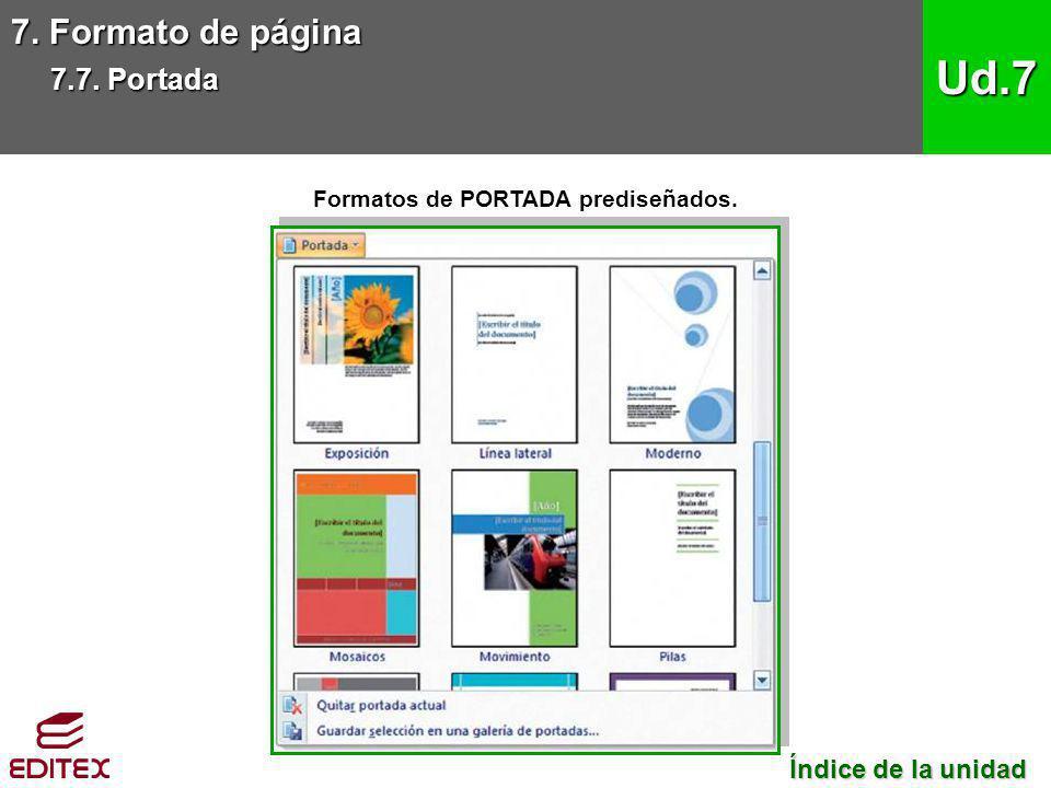 7. Formato de página 7.7. Portada Ud.7 Formatos de PORTADA prediseñados. Índice de la unidad Índice de la unidad