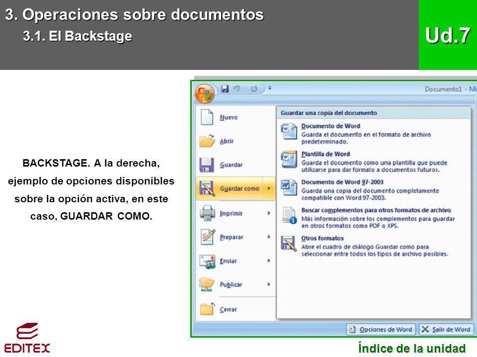 3. Operaciones sobre documentos 3.1. El Backstage Ud.7 BACKSTAGE. A la derecha, ejemplo de opciones disponibles sobre la opción activa, en este caso,