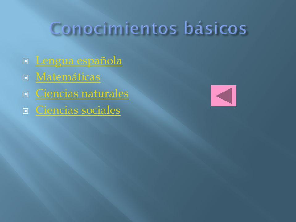 Lengua española Matemáticas Ciencias naturales Ciencias sociales