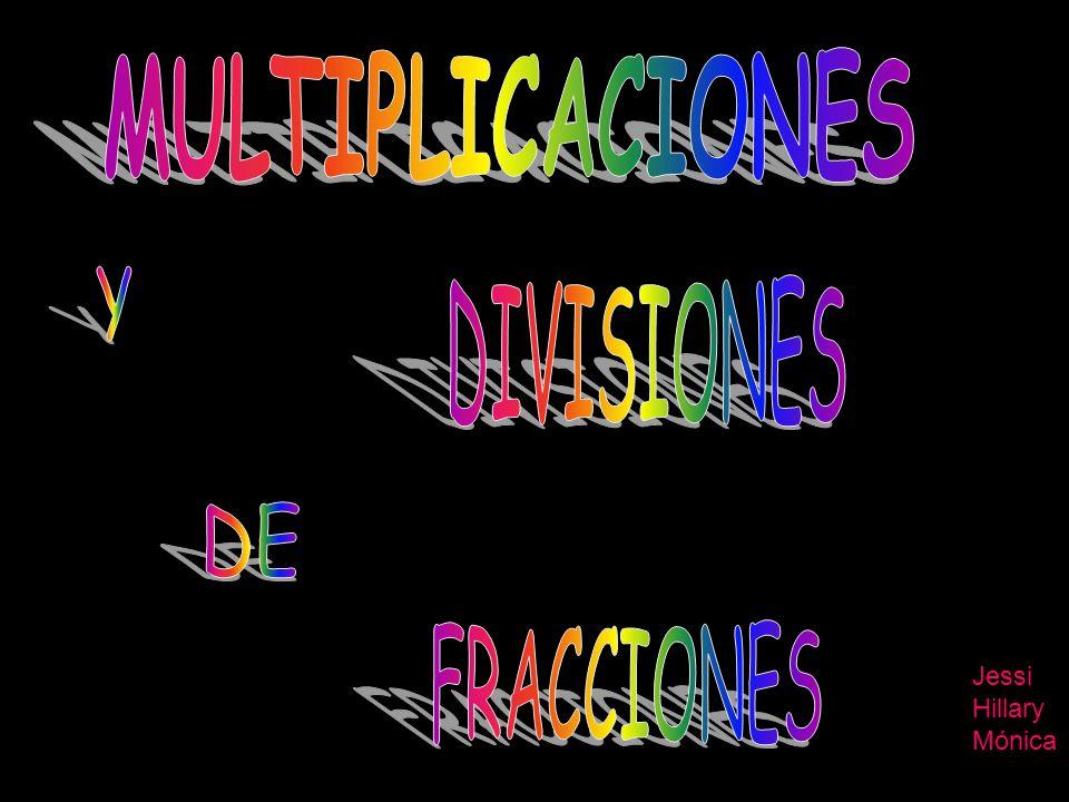 MULTIPLICACIONES Para multiplicar dos o más fracciones, se multiplican en línea , es decir el numerador por el numerador y el denominador por el denominador.