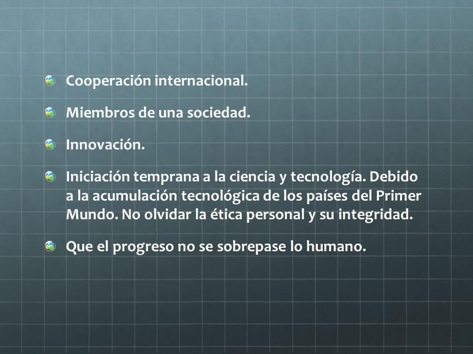 Cooperación internacional.Miembros de una sociedad.