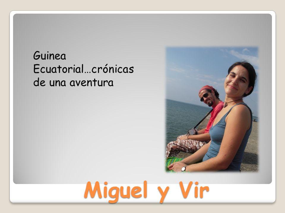 Miguel y Vir Guinea Ecuatorial…crónicas de una aventura