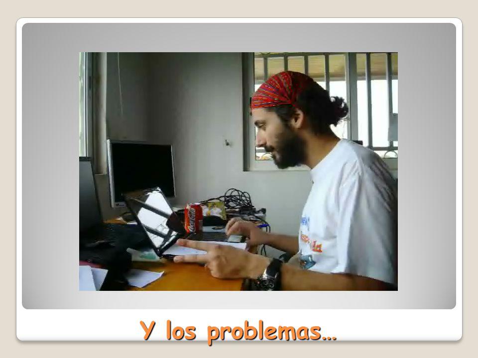 Y los problemas…