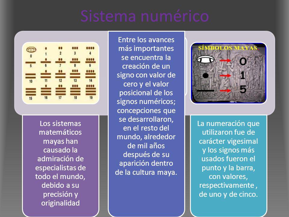 Sistema numérico Los sistemas matemáticos mayas han causado la admiración de especialistas de todo el mundo, debido a su precisión y originalidad Entr