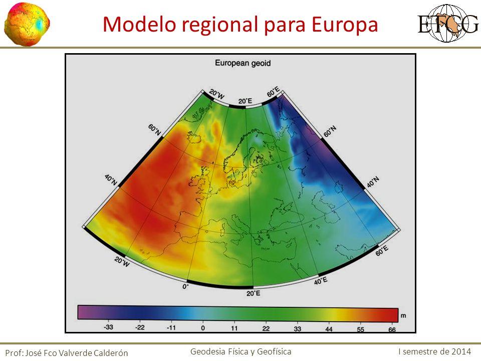 Prof: José Fco Valverde Calderón Geodesia Física y Geofísica I semestre de 2014